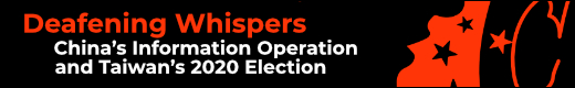 Deafening Whispers: Taiwan elections, CCP influence