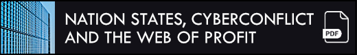 Nation states, cyberconflict and the web of profit (pdf)