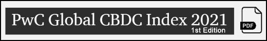 pwc Global CBDC Index, April 2021 (pdf)