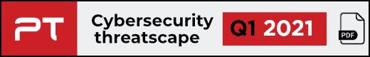 Q1 2021: Cybersecurity Threatscape