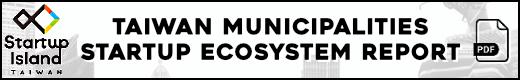 Taiwan Municipalities Startup Ecosystems 2021